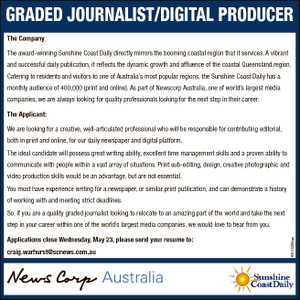 GRADED JOURNALIST/DIGITAL PRODUCER The Company The award-winning Sunshine Coast Daily directly mirrors...