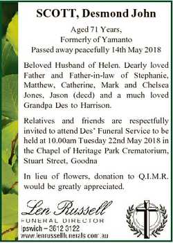 SCOTT, Desmond John Aged 71 Years, Formerly of Yamanto Passed away peacefully 14th May 2018 Beloved...
