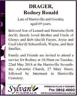 DRAGER, Rodney Ronald Late of Harrisville and Goodna, aged 69 years. Beloved Son of Lenard and Henri...