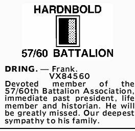 DRING, Frank.   VX84560   Devoted member of the 57/60th Battalion Association, immediate...