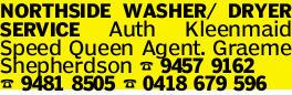 NORTHSIDE WASHER/ DRYER SERVICE Auth Kleenmaid Speed Queen Agent. Graeme Shepherdson