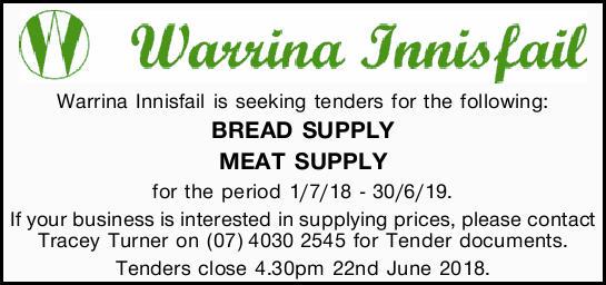 Warrina Innisfail is seeking tenders for the following:   BREAD SUPPLY   MEAT SUPPLY  ...