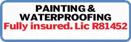 PAINTING & WATERPROOFING Fully insured. Lic R81452