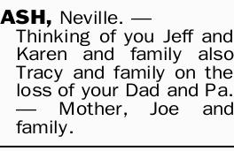 ASH, Neville.   Thinking of you Jeff and Karen and family also Tracy and family on the loss o...