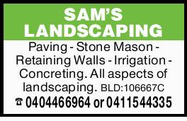 SAM'S LANDSCAPINGPaving - Stone Mason - Retaining Walls - Irrigation - Concreting. All aspect...