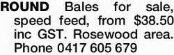ROUND bales for sale, speed feed, from $38.50 (inc GST). Rosewood area