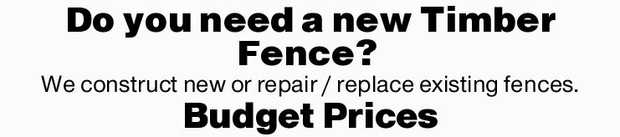 Do you need a new Timber Fence?   We construct new or repair / replace existing fences.   ...