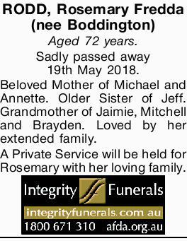 RODD, Rosemary Fredda (nee Boddington)   Aged 72 years.   Sadly passed away 19th May 2018...