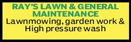 RAY'S LAWN & GENERAL MAINTENANCE Lawnmowing, garden work & High pressure wash