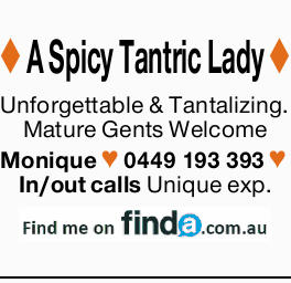 A Spicy Tantric Lady     Unforgettable & Tantalizing.  Mature Gents Welcome  ...