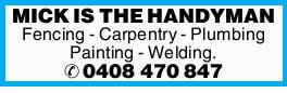 -Fencing   - Carpentry   - Plumbing   - Painting   - Welding.
