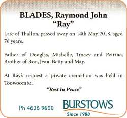 """BLADES, Raymond John """"Ray"""" Late of Thallon, passed away on 14th May 2018, aged 76 years. F..."""