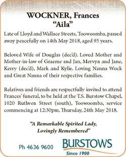 """WOCKNER, Frances """"Aila"""" Late of Lloyd and Wallace Streets, Toowoomba, passed away peaceful..."""