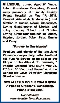 GILMOUR, June. Aged 91 Years. Late of Gracehaven Bundaberg. Passed away peacefully at Friendly Socie...