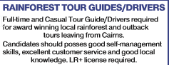 RAINFOREST TOUR GUIDES/DRIVERS   Full-time and Casual Tour Guide/Drivers required for award w...