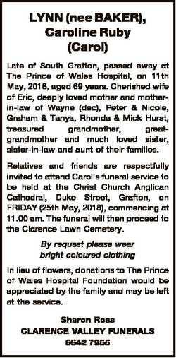 LYNN (nee BAKER), Caroline Ruby (Carol) Late of South Grafton, passed away at The Prince of Wales Ho...