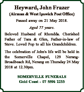 (Airman & West Ipswich Post Office)   Passed away on 21 May 2018.   Aged 77 years. ...