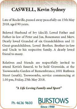 CASWELL, Kevin Sydney Late of Rockville, passed away peacefully on 15th May 2018, aged 90 years. Bel...