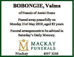 BOBONGIE, Valma of Francis of Assisi Home Passed away peacefully on Monday 21st May 2018, aged 82 ye...