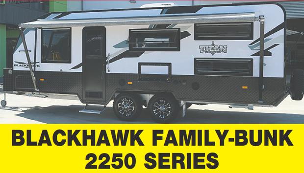 BLACKHAWK FAMILY-BUNK    2250 SERIES     FULL COMPOSITE BUILD / INDEPENDENT SUSPENSION...