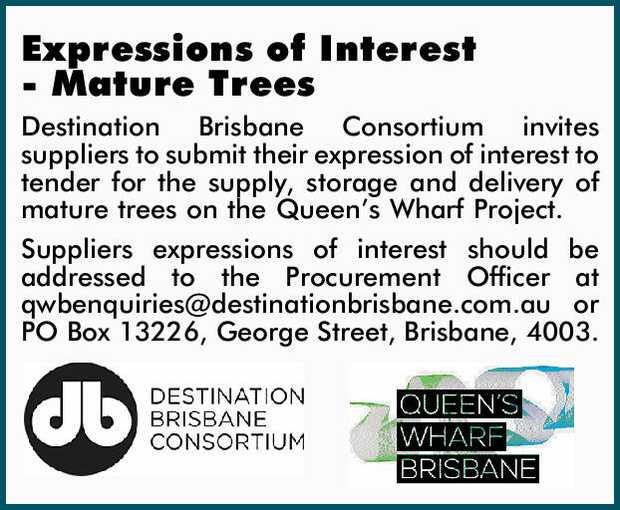 Expressions of Interest - Mature Trees    Destination Brisbane Consortium invites suppliers t...