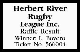Herbert River Rugby League Inc.   Raffle Result Winner: L. Bovero   Ticket No. 566004