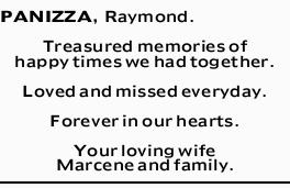 PANIZZA, Raymond.    Treasured memories of happy times we had together.   Loved and misse...