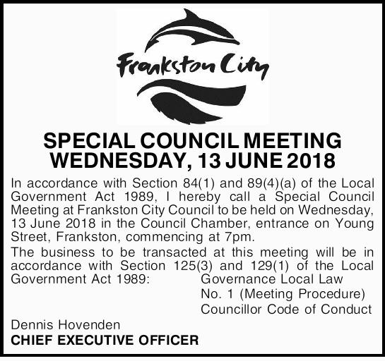 SPECIAL COUNCIL MEETING WEDNESDAY, 13 JUNE 2018   In accordance with Section 84(1) and 89(4)(...
