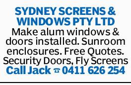 SYDNEY SCREENS & WINDOWS PTY LTD Make alum windows & doors installed. Sunroom enclosures....