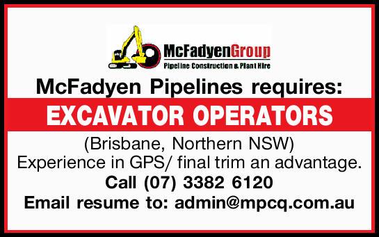McFadyen Pipelines requires:  EXCAVATOR OPERATORS  (Brisbane, Northern NSW) Experience in...