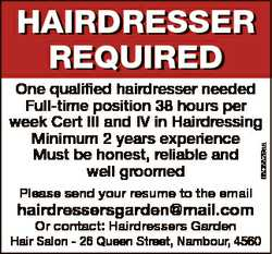 HAIRDRESSER REQUIRED 6808829aa One qualified hairdresser needed Full-time position 38 hours per week...