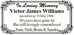 In Loving Memory Victor James Williams passed away 15 May 1988. 30 years have gone by But still lovi...