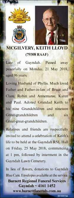 McGILVERY, KEIth LLoYd (79308 RAAF) Late of Gayndah. Passed away peacefully on Monday, 21 May 2018,...
