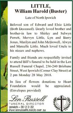 LITTLE, William Harold (Buster) Late of North Ipswich Beloved son of Edward and Elsie Little (Both D...
