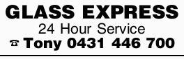 GLASS EXPRESS   24 Hour Service   Tony
