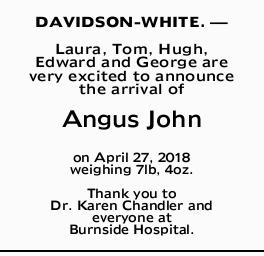 DAVIDSON-WHITE. _ Laura, Tom, Hugh, Edward and George are very excited to announce the arrival of...