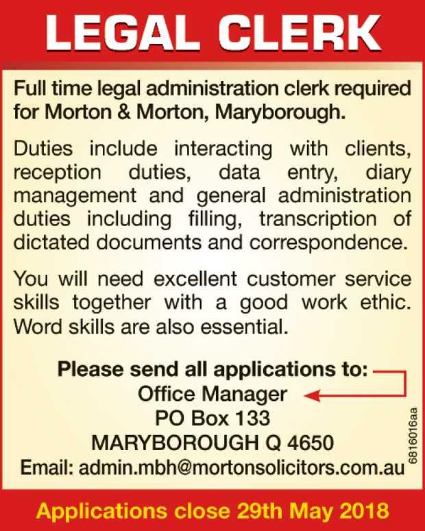 LEGAL CLERK   Full time legal administration clerk required for Morton & Morton, Maryboro...