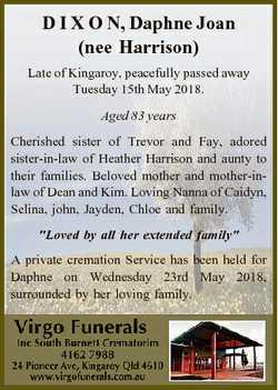 D I X O N, Daphne Joan (nee Harrison) Late of Kingaroy, peacefully passed away Tuesday 15th May 2018...
