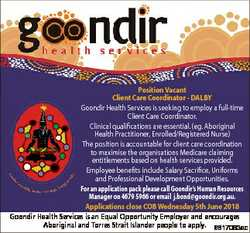 Position Vacant Client Care Coordinator - DALBY Goondir Health Services is seeking to employ a full-...