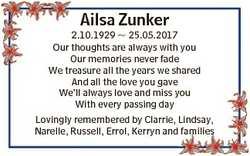Ailsa Zunker 2.10.1929  25.05.2017 Our thoughts are always with you Our memories never fade We treas...