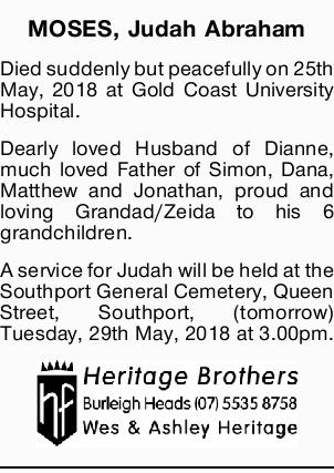 Died suddenly but peacefully on 25th May, 2018 at Gold Coast University Hospital.   Dearly lo...