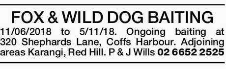 <p> FOX & WILD DOG BAITING </p> <p> 11/06/2018 to 5/11/18. Ongoing baiting at 320 Shephards...</p>