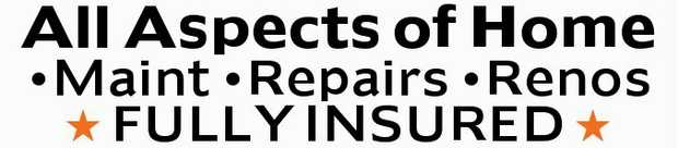 All Aspects of Home    Maintenance   Repairs   Renos   FULLY INSURED