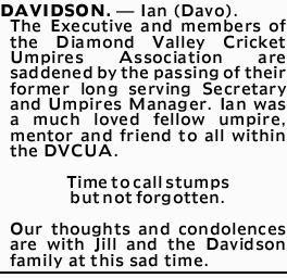 <p> <strong>DAVIDSON.- Ian (Davo).</strong> </p> <p> The Executive and members of the...</p>