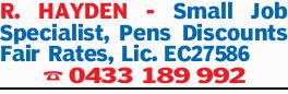 R. HAYDEN - Small Job Specialist, Pens Discounts Fair Rates, Lic. EC27586 0433189992
