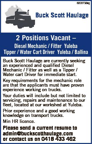 Buck Scott Haulage   2 Positions Vacant - Diesel Mechanic / Fitter Yuleba Tipper / Water Cart...