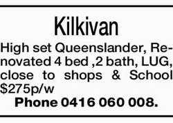 Kilkivan High set Queenslander, Renovated 4 bed ,2 bath, LUG, close to shops & School $275p/w...