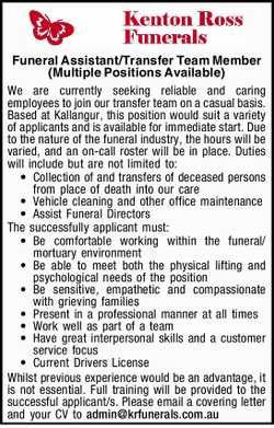 Funeral Assistant/Transfer Team Member (Multiple Positions Available)   We are currently seek...