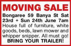 MOVING SALE    Bongaree 59 Banya St    Sat 23rd + Sun 24th June 7am    House full of...