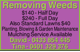 $140 - Half Day  $240 - Full Day  Also Standard Lawns $40  Planting, Blowing &...